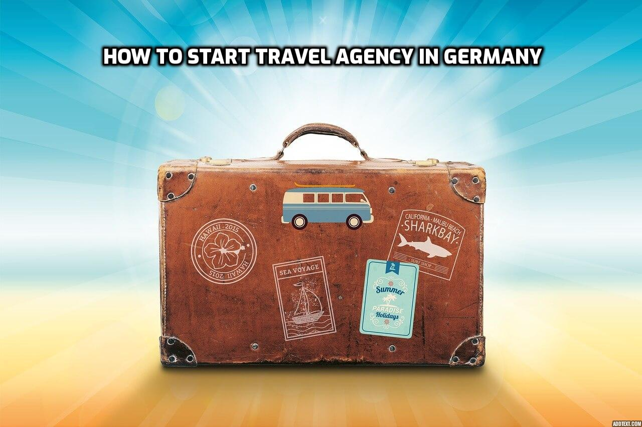 How to Start Travel Agency in Germany