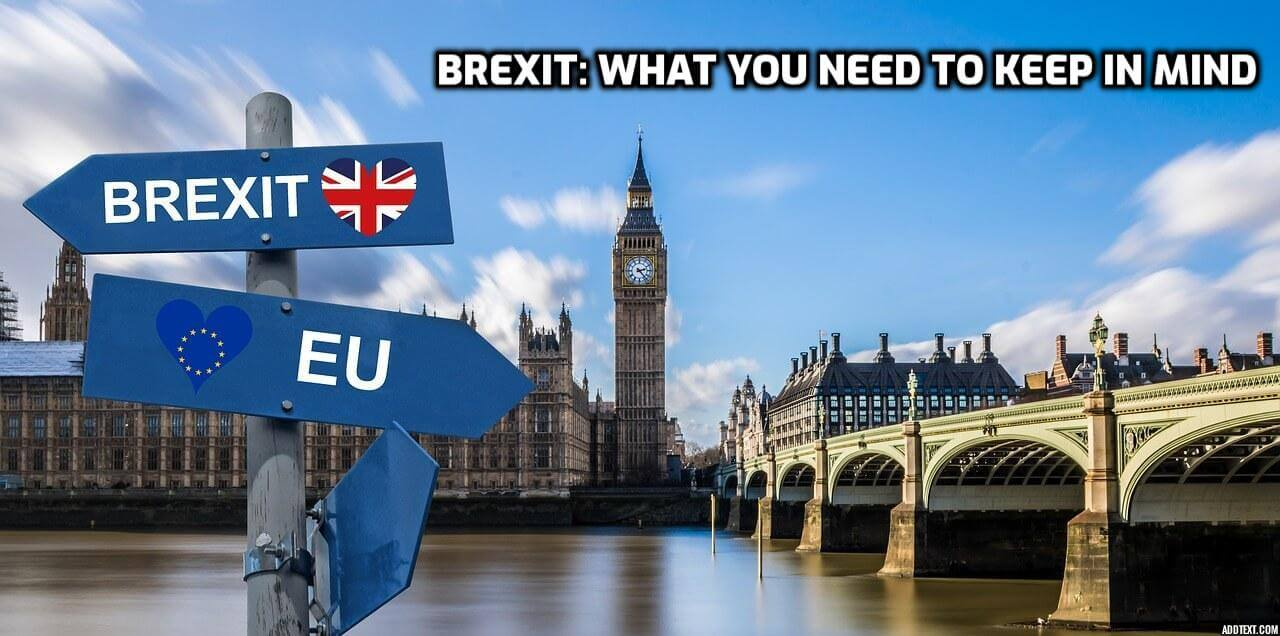 Brexit: What you need to keep in mind